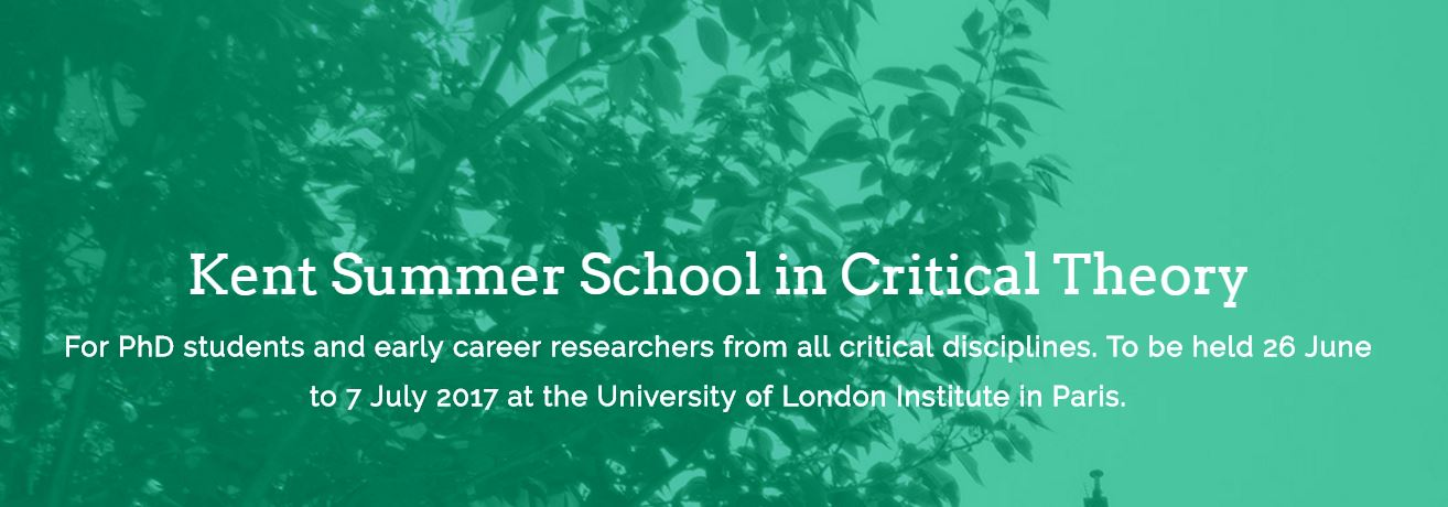 Kent Summer School in Critical Theory – University of London Institute in Paris