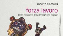 New book out: Roberto Ciccarelli, Forza lavoro